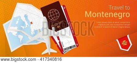 Travel To Montenegro Pop-under Banner. Trip Banner With Passport, Tickets, Airplane, Boarding Pass,