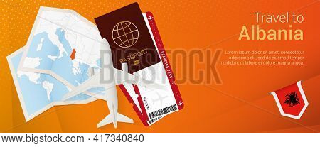 Travel To Albania Pop-under Banner. Trip Banner With Passport, Tickets, Airplane, Boarding Pass, Map