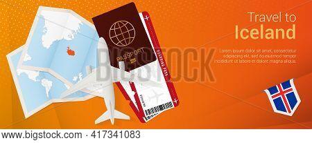 Travel To Iceland Pop-under Banner. Trip Banner With Passport, Tickets, Airplane, Boarding Pass, Map