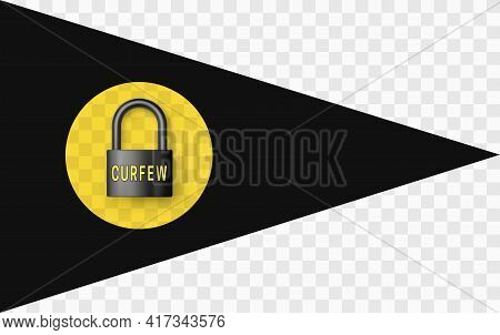 Black Triangular Flag With Closed Black Metal Padlock With Curfew Text. Isolation With Transparency.
