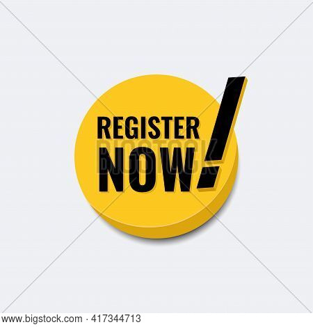 Register Now Icon Or Logo Badge Template. 3D Modern With Warning Mark In Yellow Color Vector Illusta
