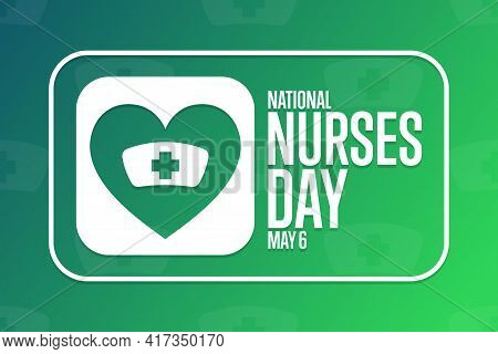 National Nurses Day. May 6. Holiday Concept. Template For Background, Banner, Card, Poster With Text