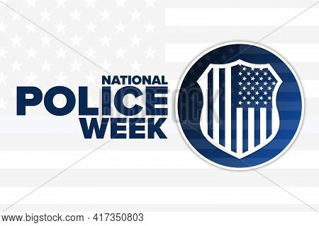 National Police Week. Holiday Concept. Template For Background, Banner, Card, Poster With Text Inscr