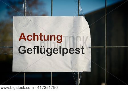 Sign At The Entrance Of A Farm In Germany With The Inscription Attention Avian Influenza (achtung Ge