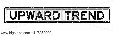 Grunge Black Upward Trend Word Sqaure Rubber Seal Stamp On White Background