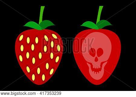 Dangerous Ripe Strawberry With A Skull On It, The Concept Of The Dangers Of Chemical Additives And P