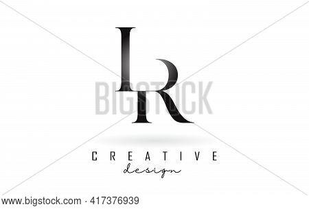 Lr L R Letter Design Logo Logotype Concept With Serif Font And Elegant Style. Vector Illustration Ic