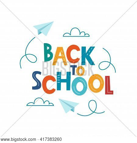Back To School Poster, Banner. Lettering Back To School Inscription With Clouds And Paper Airplanes