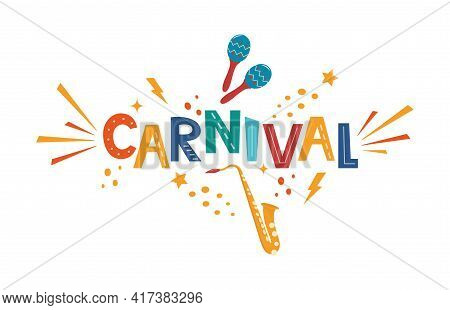 Carnival Hand Drawn Lettering For Poster, Logo, Invitation Card, Banner. Carnival Card With Colorful