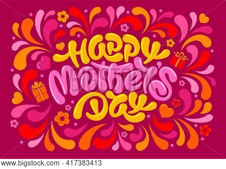 Mother's Day Festive Design. Unusual Calligraphy, Hand Drawn Inscription Happy Mothers Day, Brush Le