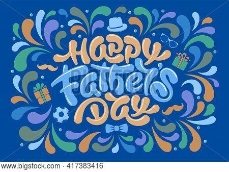 Father's Day Festive Design. Unusual Calligraphy, Hand Drawn Inscription Happy Father's Day, Brush L