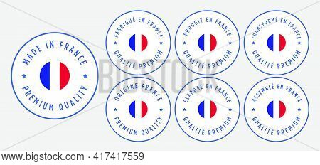 Set Badge Logotype Of Made In France, Fabriqué En France, Produit En France, Transformé En France,