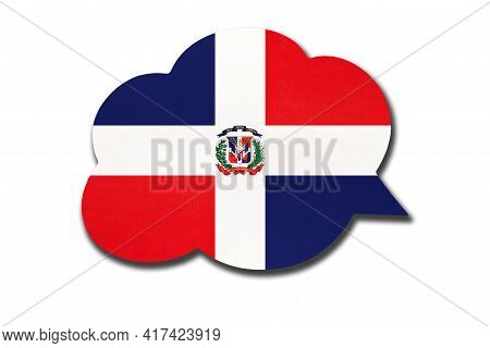 3d Speech Bubble With Dominican National Flag Isolated On White Background. Symbol Of Dominican Repu