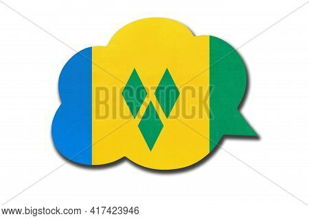 3d Speech Bubble With Vincentian National Flag Isolated On White Background. Symbol Of Saint Vincent