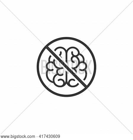 Brain In A Crossed Circle. No Brain Vector Icon. Stop Thinking. Red Prohibited Sign. No Thoughts, No