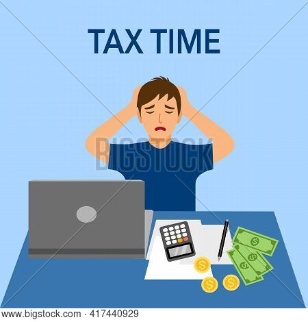 Man Headache While Calculating Tax Payment Via Laptop Computer In Flat Design. Tax Time Concept. Onl
