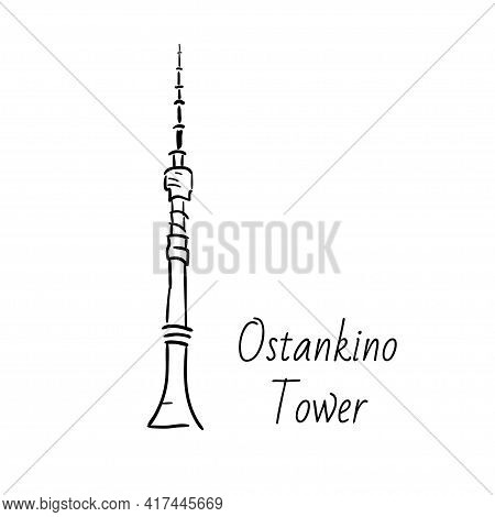 Hand Drawn Doodel Sketch Of Moscow Landmarks. Ostankino Tower. Tv. Black Line On White Background