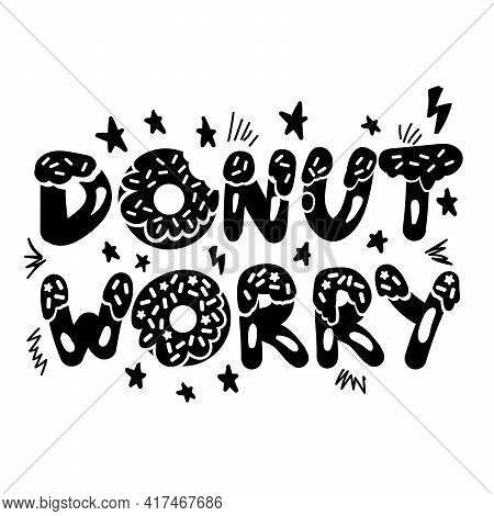 Donut Worry Cute Lettering Monochrome Print Vector