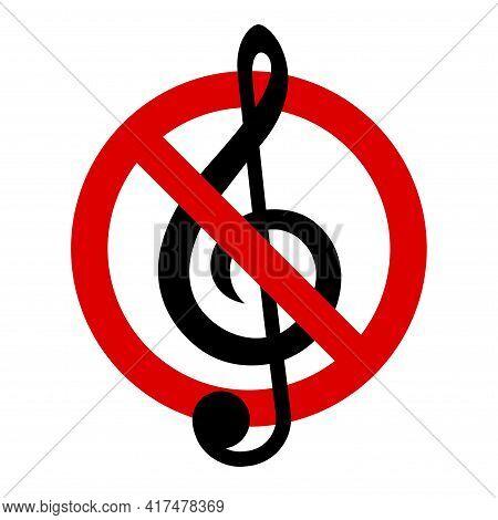 No Music. Keep Quiet. Treble Clef. Prohibition Sign. Forbidden Round Sign. Vector Illustration Isola