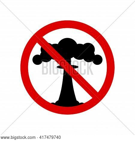 No Nuclear Explosion. Nuclear Weapon Prohibition Sign. Forbidden Round Sign. Vector Illustration Iso