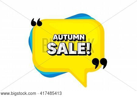 Autumn Sale. Yellow Speech Bubble Banner With Quotes. Special Offer Price Sign. Advertising Discount