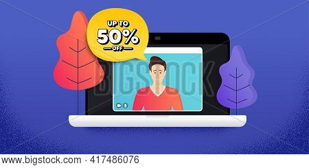 Up To 50 Percent Off Sale. Video Call Conference. Remote Work Banner. Discount Offer Price Sign. Spe