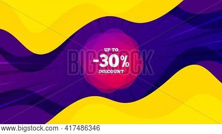 Up To 30 Percent Discount Off Banner. Fluid Liquid Background With Offer Message. Sale Sticker Shape