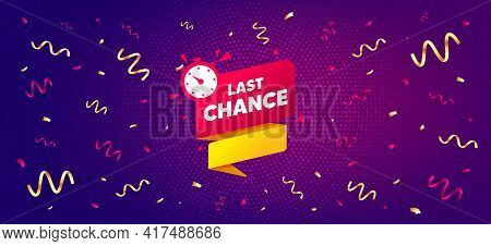 Last Chance Offer Banner. Festive Confetti Background With Offer Message. Sale Timer Tag. Countdown