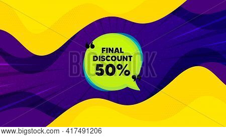 Final Discount Banner. Fluid Liquid Background With Offer Message. Sale Sticker Bubble. Coupon Tag I