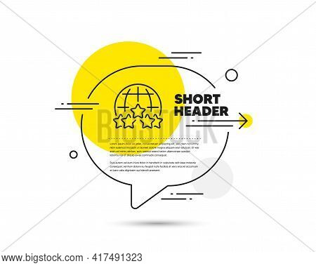 Global Business Line Icon. Speech Bubble Vector Concept. Outsourcing Rating Sign. Stock-market Rank