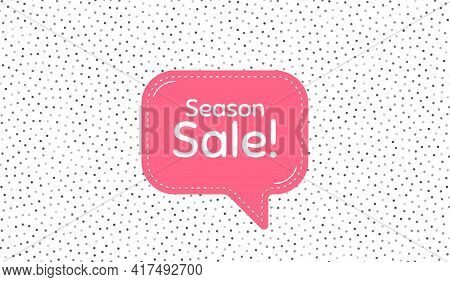 Season Sale Symbol. Pink Speech Bubble On Polka Dot Pattern. Special Offer Price Sign. Advertising D