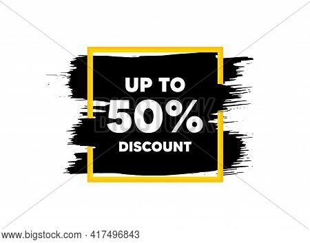 Up To 50 Percent Discount. Paint Brush Stroke In Square Frame. Sale Offer Price Sign. Special Offer
