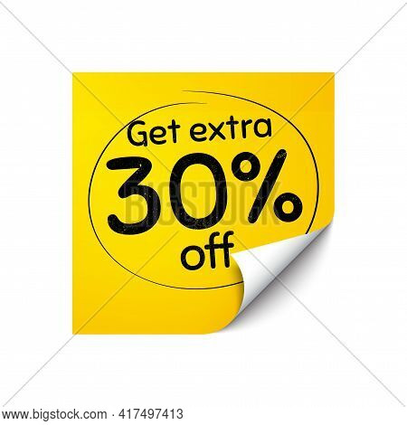 Get Extra 30 Percent Off Sale. Sticker Note With Offer Message. Discount Offer Price Sign. Special O