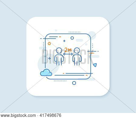 Social Distancing Line Icon. Abstract Square Vector Button. 2 Meters Distance Between Sign. Coronavi