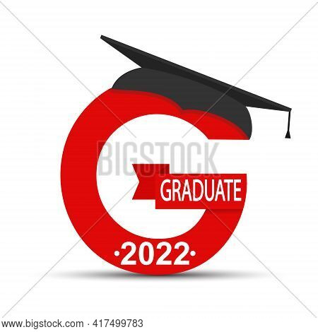 Stylized Letter G With The Inscription Graduate 2022 And The Graduate Cap. Simple Stock Design Isola