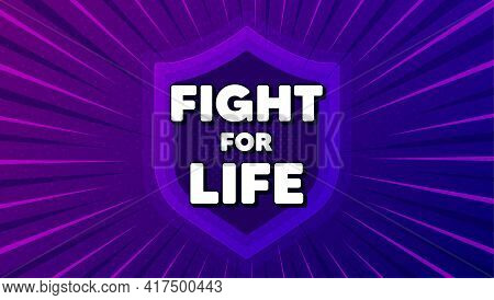 Fight For Life Message. Protect Shield Background. Demonstration Protest Quote. Revolution Activist