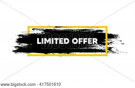 Limited Offer Symbol. Paint Brush Stroke In Box Frame. Special Promotion Sign. Shopping Sale. Paint