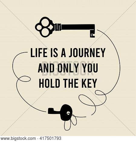 Life Is A Journey Vector Quote. Motivational Saying In Black And Old Paper Shades. Black Key Silhoue