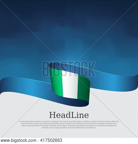 Nigeria Flag On A Blue White Background. Vector Banner Design, Nigeria National Poster. Cover For Bu