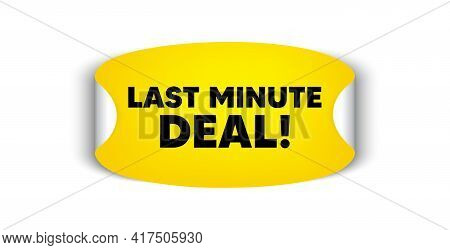 Last Minute Deal. Adhesive Sticker With Offer Message. Special Price Offer Sign. Advertising Discoun