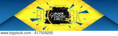 Black Friday Paint Brush. Abstract Background With Offer Message. Sale Banner Frame. Coupon Tag Icon