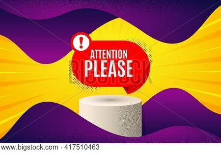Attention Please Banner. Background With Podium Platform. Warning Chat Bubble Sticker. Special Offer