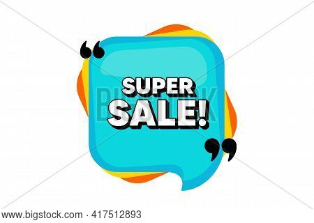 Super Sale. Blue Speech Bubble Banner With Quotes. Special Offer Price Sign. Advertising Discounts S