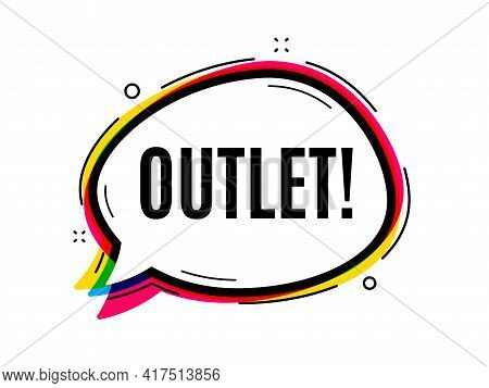 Outlet Symbol. Speech Bubble Vector Banner. Special Offer Price Sign. Advertising Discounts. Thought