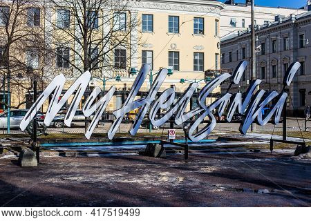 Helsinki, Finland - March 11, 2017: View Of My Helsinki Sign In The City Center