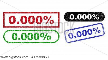 0.000 Percent Grunge Stamps. Flat Vector Distress Stamps With 0.000 Percent Title Inside Different R