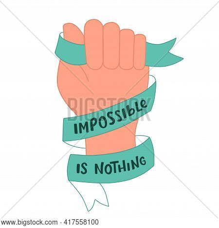 Impossible Is Nothing Sign In Hand With Ribbon. Handwritten Lettering Quotes, Type, Vector Font With