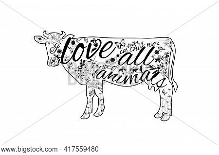 Cow With Black-white Floral Ornament, Wildflowers. Save The Planet. Do Not Eat Animals. Love All Ani