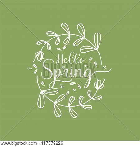 Hello Spring Design. Floral Wreaths Isolated On White With Hello Spring Text On Green Background Vec