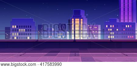Terrace On Rooftop With City View At Night. Empty Patio On Roof Or Balcony With Railing On Backgroun